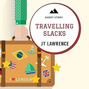 Travelling Slacks: A Short Story Audiobook