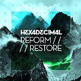 Reform / Restore by Hexadecimal