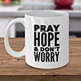 ''Pray, Hope, And Don't Worry'' Religious Padre Pio Inspirational Ceramic Coffee Mug - Dishwasher and Microwave Safe