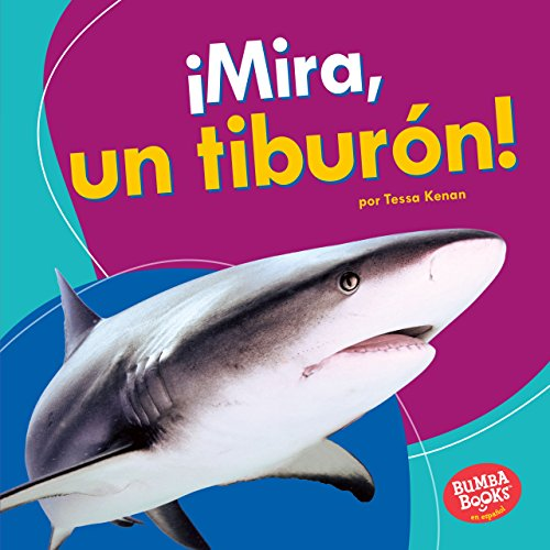 ¡Mira, un tiburón! (Look, a Shark!) (Bumba Books ® en español - Veo animales marinos (I See Ocean Animals)) (Spanish Edition) (Jaws Apps)