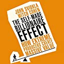 The Self-Made Billionaire Effect: How Extreme Producers Create Massive Value Audiobook by John Sviokla, Mitch Cohen Narrated by Erik Synnestvedt