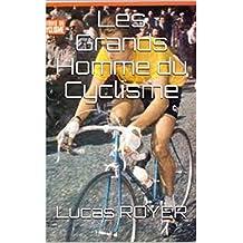 Les Grands Homme du Cyclisme (French Edition)