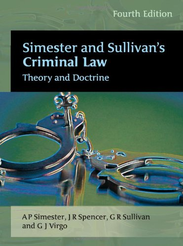 Simester and Sullivan's Criminal Law: Theory and Doctrine (Fourth Edition)