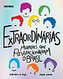 capa de Extraordinárias: Mulheres que revolucionaram o Brasil