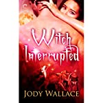 Witch Interrupted | Jody Wallace