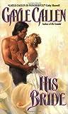 His Bride, Gayle Callen, 0380821109