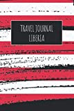Travel Journal Liberia: 6x9 Travel Notebook or Diary with prompts, Checklists and Bucketlists perfect gift for your Trip to Liberia for every Traveler
