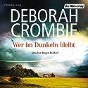 Wer im Dunkeln bleibt Hörbuch von Deborah Crombie Gesprochen von: Jürgen Holdorf