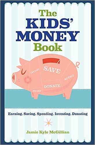 the kids money book earning saving spending investing donating