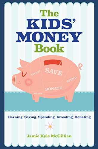 The Kids' Money Book: Earning, S...