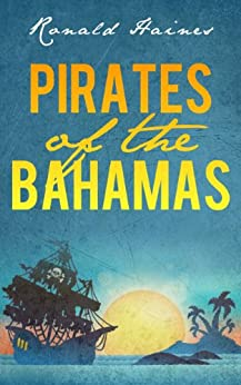 Pirates of The Bahamas by [Haines, Ronald]