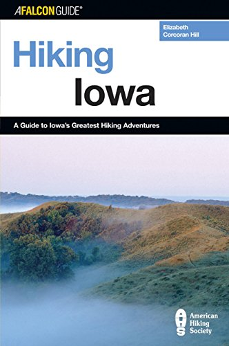 Hiking Iowa: A Guide To Iowa's Greatest Hiking Adventures (State Hiking Guides - Hiking Midwest