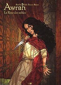 Awrah, tome 1 : La Rose des sables par Ana Luiza Koehler