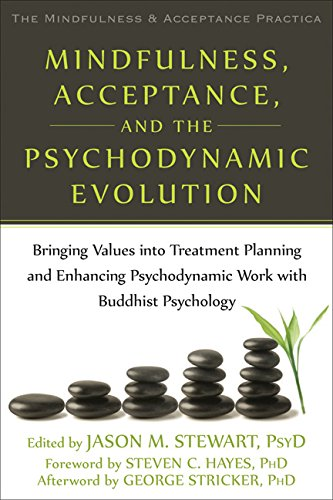 Mindfulness, Acceptance, and the Psychodynamic Evolution: Bringing Values into Treatment Planning and Enhancing Psychody