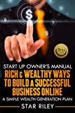 img - for Start-up Owners Manual: Rich and Wealthy Ways to Build a Successful Business: A Simple Wealth Generation Plan anyone can use to Create Financial Success book / textbook / text book