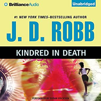 Kindred In Death In Death Book 29 Audible Audio Edition