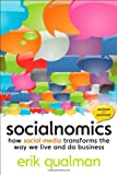 Socialnomics: How Social Media Transforms the Way We Live and Do Business, Erik Qualman, 0470638842