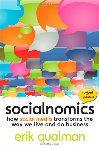 Socialnomics: How Social Media Transforms the Way We Live...