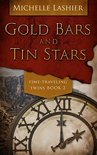 Gold Bars and Tin Stars (Time-Traveling Twins Book 2) ()
