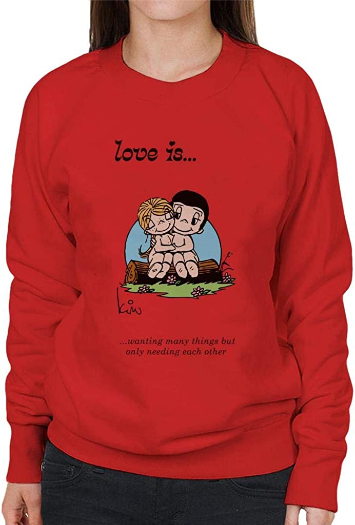Love Is Wanting Many Things But Only Needing Each Other Womens Sweatshirt