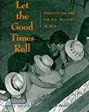 Let the Good Times Roll, Saundra P. Sturdevant and Brenda Stoltzfus, 1565840496