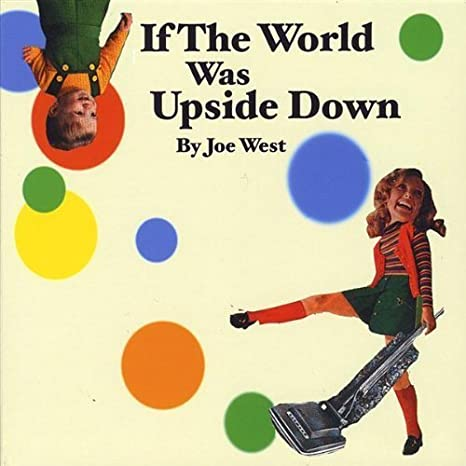 - If the World Was Upside Down by West, Joe (2008-12-09) - Amazon.com Music