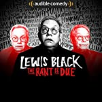 The Rant is Due with Lewis Black | Lewis Black, Audible Comedy