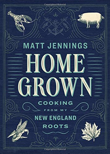 Homegrown: Cooking from My New England Roots cover