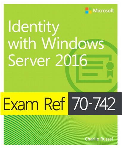 735698813 - Exam Ref 70-742 Identity with Windows Server 2016