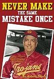 Never Make the Same Mistake Once, Robert B. Leach, 1932800581