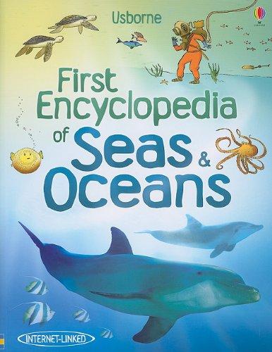 First Encyclopedia of Seas & Oceans (Usborne First Encyclopedia)
