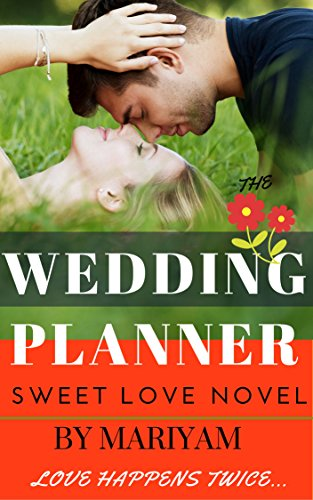 The Wedding Planner (Loving Hearts & Indian Weddings Book 1)