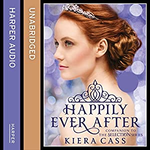 Happily Ever After (The Selection Series) Audiobook