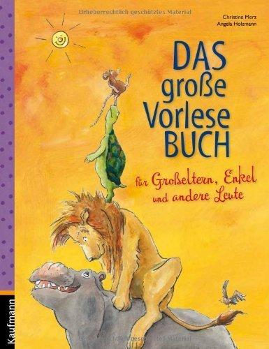Das große Vorlesebuch für Großeltern, Enkel und andere Leute von Christine Merz (15. Januar 2014) Gebundene Ausgabe