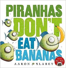 Amazon.in: Buy Piranhas Don't Eat Bananas Book Online at Low ...