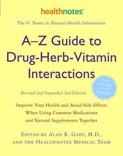 By Author A-Z Guide to Drug-Herb-Vitamin Interactions Revised and Expanded 2nd Edition: Improve Your Health an (2 Rev Exp)