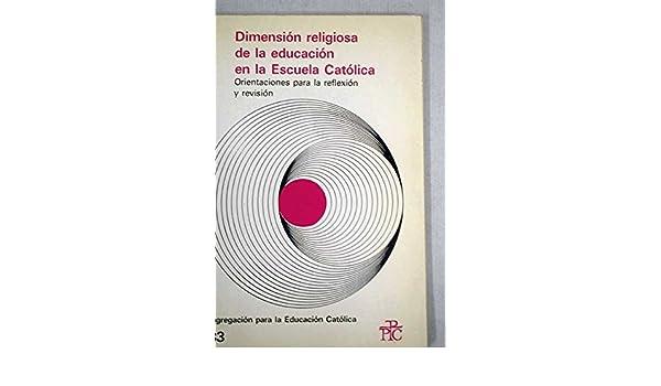 Dimensión religiosa de la educación en la escuela católica: Amazon.es: Libros