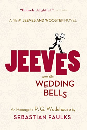 Book cover from Jeeves and the Wedding Bells: An Homage to P.G. Wodehouse by Sebastian Faulks