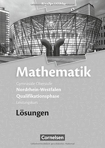 Bigalke/Köhler: Mathematik - Nordrhein-Westfalen - Ausgabe 2014: Qualifikationsphase Leistungskurs - Lösungen zum Schülerbuch
