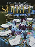 """A preeminent hostess and tastemaker invites you to the most chic at-home parties, with detailed descriptions for invitations, flowers, table settings, linens, and more than eighty original recipes. Veranda calls Danielle Rollins a """"genuine ex..."""