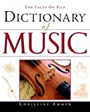 The Facts on File Dictionary of Music, Christine Ammer, 0816052670