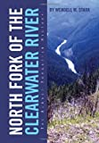 North Fork of the Clearwater River, Wendell M. Stark, 1479765023