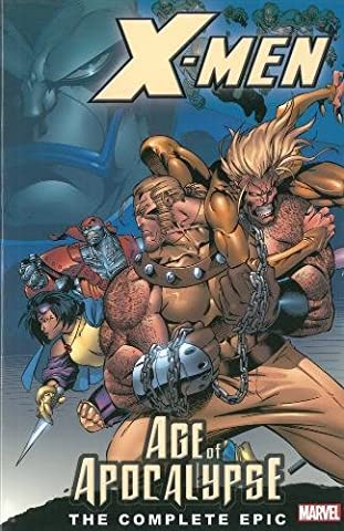 X-Men: The Complete Age of Apocalypse Epic, Book 1 (Xmen Age Of Apocalypse Complete)