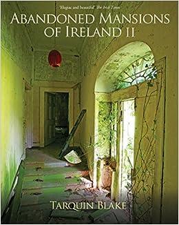 Abandoned Mansions of Ireland II: 2: Amazon co uk: Tarquin Blake