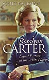 Rosalynn Carter: Equal Partner in the White House (Modern First Ladies)