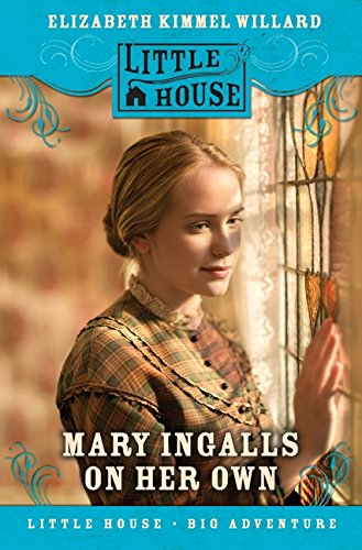 Mary Ingalls on Her Own (Little House Sequel) (Little House On The Prairie Mary Blind)