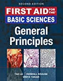 img - for First Aid for the Basic Sciences, General Principles, Second Edition (First Aid Series) book / textbook / text book