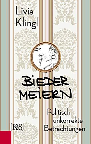Pdf Comics Biedermeiern: Politisch unkorrekte Betrachtungen (German Edition)