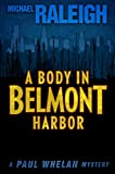 img - for A Body in Belmont Harbor: A Paul Whelan Mystery (Paul Whelan Mysteries) book / textbook / text book