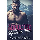 Abducted by the Mountain Man: A Hitman and Virgin Romance